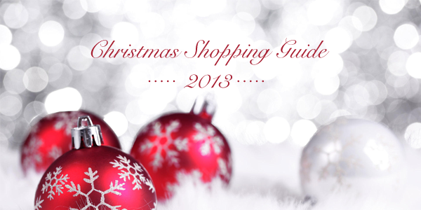 Christmas Shopping Guide – 2013