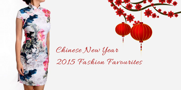 Chinese New Year 2015 Fashion Favourites